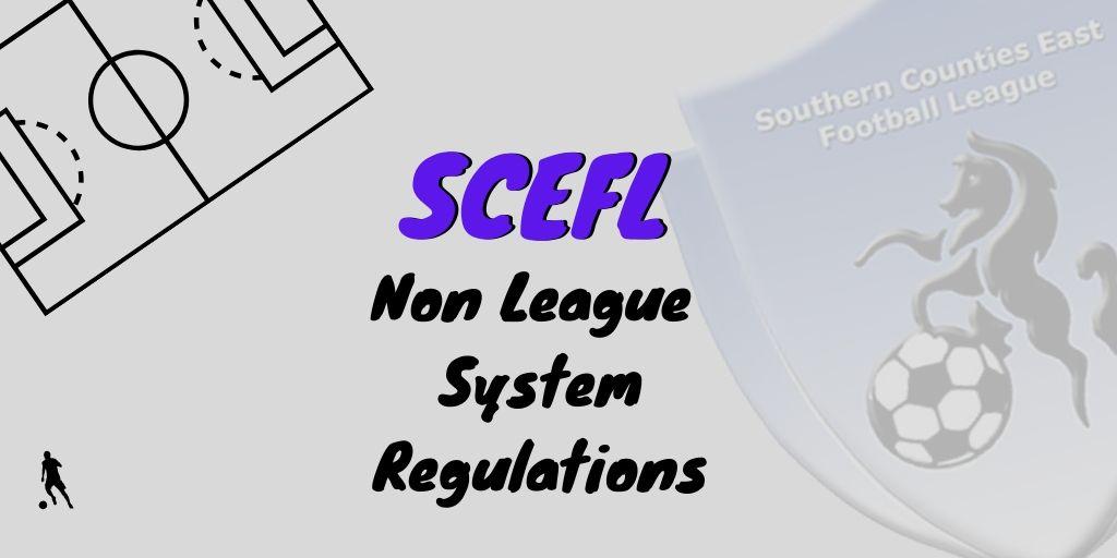 SCEFL non league system regulations
